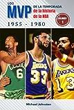 LOS MVP DE LA TEMPORADA DE LA HISTORIA DE LA NBA 1955-1980: Los mejores jugadores de baloncesto del mundo: Kareem Abdul-Jabbar, Wilt Chamberlain, Bill ... Wes Unseld, Willis Reed, Dave Cowens...