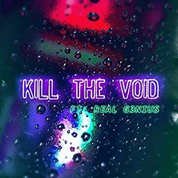 Kill the Void (feat. Real G3nius)