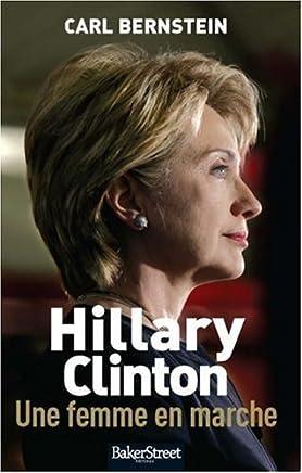 Hillary Clinton, une femme en marche by Carl Bernstein (March 01,2008)