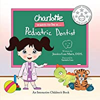 Charlotte Wants to Be A... Pediatric Dentist