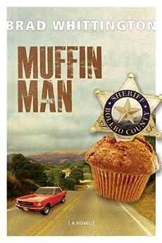 Muffin Man by [Brad Whittington]