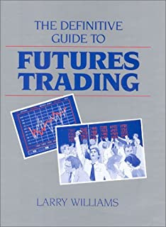 The Definitive Guide To Futures Trading (Volume I)