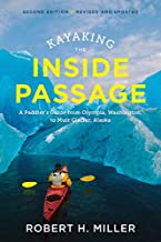 Kayaking the Inside Passage: A Paddler's Guide from Puget Sound, Washington, to Glacier Bay, Alaska (Second Edition)