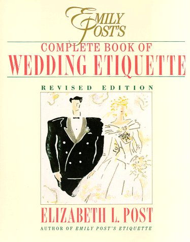 Emily Post's Complete Book of Wedding Etiquette
