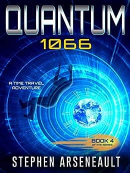 QUANTUM 1066: (Book 4) by [Stephen Arseneault]