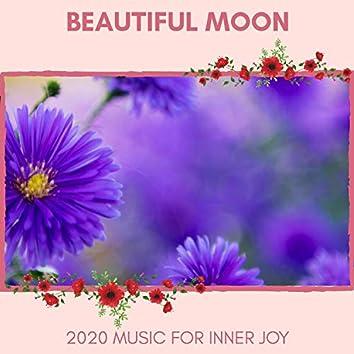 Beautiful Moon - 2020 Music For Inner Joy