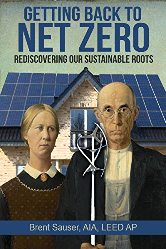 Getting Back to Net Zero: Rediscovering Our Sustainable Roots
