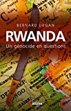 Rwanda - Un génocide en questions