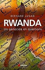 Rwanda - Un génocide en questions: un génocide en questions de Bernard Lugan