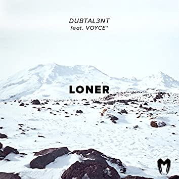 Loner (feat. Voyce*)