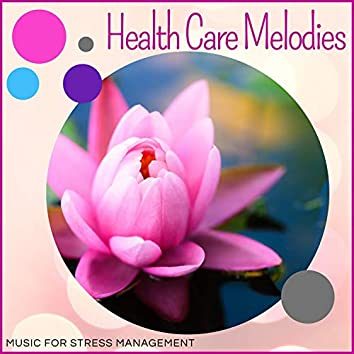 Health Care Melodies - Music For Stress Management