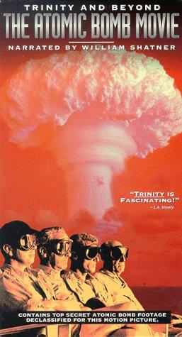 Trinity & Beyond: The Atomic Bomb Movie [VHS]