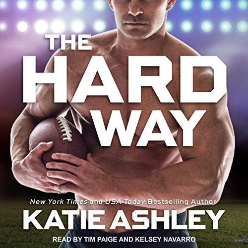 The Hard Way Audiobook By Katie Ashley cover art