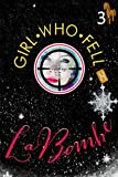 La Bombe: Girl Who Fell, Book 3. Under the radar Killing Eve-cum-Margaret Atwood thriller. Women-centric magic realism with Helen of Troy returned as an ... in the snow (HAIL THE QUEEN® series)
