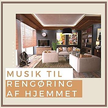 Musik til Rengøring af Hjemmet: Sange at Slappe af, Mens du Bliver Hjemme