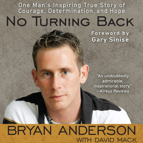 No Turning Back     One Man's Inspiring True Story of Courage, Determination, and Hope              De :                                                                                                                                 Bryan Anderson,                                                                                        David Mack,                                                                                        Gary Sinise (foreward)                               Lu par :                                                                                                                                 Bryan Anderson,                                                                                        Gary Sinise (foreward)                      Durée : 6 h et 52 min     Pas de notations     Global 0,0