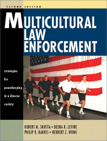 Multicultural Law Enforcement: Strategies for Peacekeeping in a Diverse Society (2nd Edition)