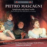 マスカーニ:交響的作品と合唱作品(リリコ劇場/セヴェリーニ)