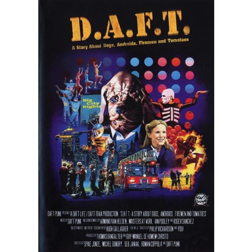 Daft Punk - D.A.F.T. : A Story about Dogs, Androids, Firemen and Tomatoes [Reino Unido] [DVD]