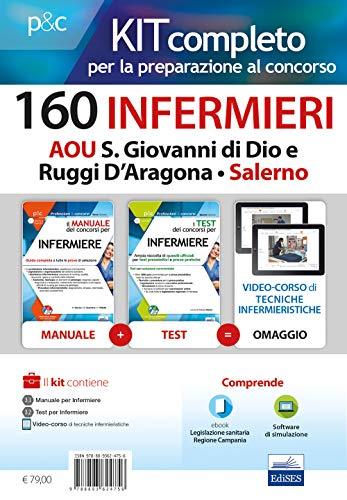 Kit completo per la preparazione al concorso 160 infermieri AOU S. Giovanni di Dio e Ruggi D'Aragona - Salerno: Manuale dei concorsi per infermiere-I ... Con software di simulazione. Con Video