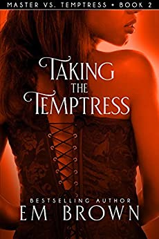 Taking the Temptress: Book 2 of the Master vs. Temptress Erotic Historical Romance (Master vs.Temptress) Review
