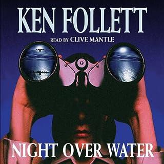 Night Over Water                   De :                                                                                                                                 Ken Follett                               Lu par :                                                                                                                                 Clive Mantle                      Durée : 6 h et 39 min     Pas de notations     Global 0,0