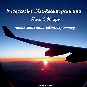 Progressive Muskelentspannung. Kurz & Knapp. Innere Ruhe Und Tiefenentspannung.
