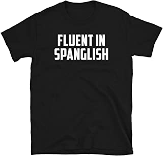 Fluent in Spanglish Shirt Mexicana Chicana Chingona Cabrona Latina AF Latino AF