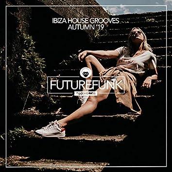 Ibiza House Grooves (Autumn '19)