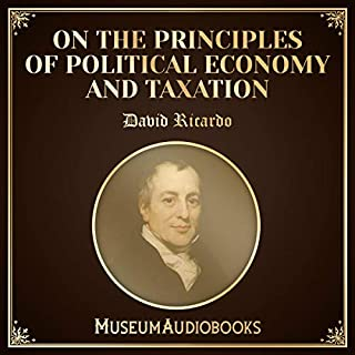 On the Principles of Political Economy and Taxation                   Written by:                                                                                                                                 David Ricardo                               Narrated by:                                                                                                                                 Dominic Page                      Length: 14 hrs and 10 mins     Not rated yet     Overall 0.0