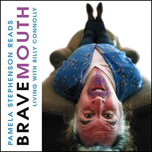 Bravemouth: Living with Billy Connolly cover art