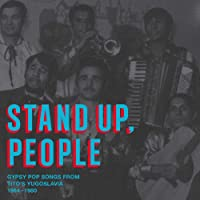 Stand Up People-Gypsy Pop Songs from Tito's Yugosl