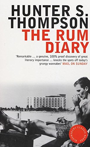 The Rum Diary (Bloomsbury Classic Reads): Hunter S. Thompson