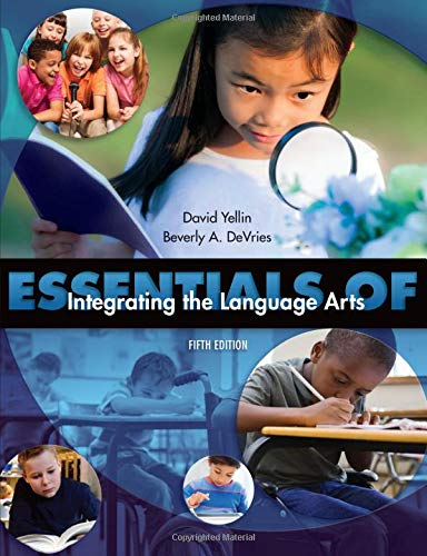 Compare Textbook Prices for Essentials of Integrating the Language Arts 5 Edition ISBN 9781621590309 by Yellin, David