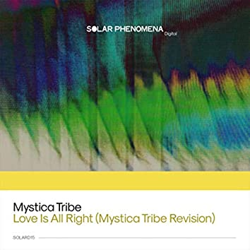 Love Is All Right (Mystica Tribe Revision)