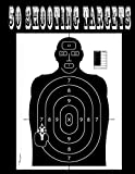 50 Shooting Targets 8.5' x 11' - Silhouette, Target or Bullseye: Great for all firearms, rifles, pistols, AirSoft, BB & Pellet guns
