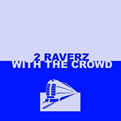 2 Raverz - With The Crowd