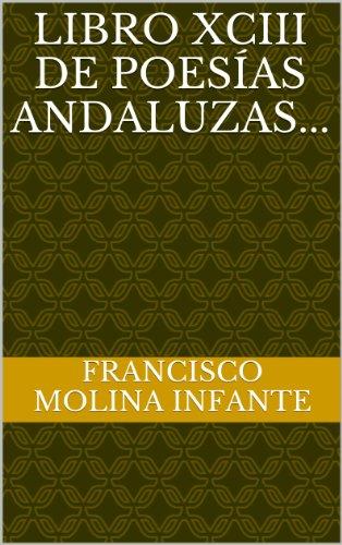 LIBRO XCIII DE POESÍAS ANDALUZAS... (POESÍA ANDALUZA ACTUAL nº 93)