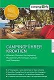 Campingführer Kroatien: + Albanien, Bosnien-Herzegowina, Mazedonien, Montenegro, Serbien und Slowenien