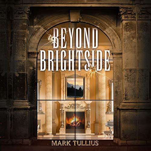 Beyond Brightside: A Dark Science Fiction Adventure Thriller Audiobook By Mark Tullius cover art