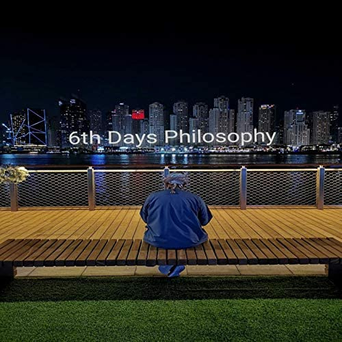 6 Days Philosophy