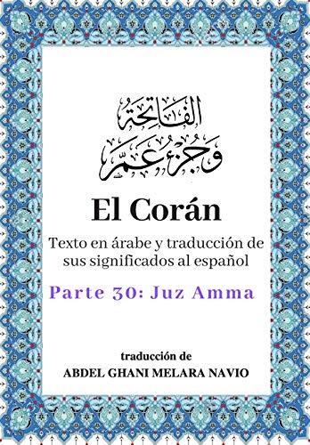 El Corán: Texto en árabe y traducción de sus significados al español - Parte 30: Juz Amma