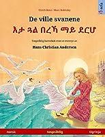 De ville svanene - እታ ጓል በረኻ ማይ ደርሆ (norsk - tigrinja): Tospråklig barnebok etter et eventyr av Hans Christian Andersen (Sefa Bildebøker På to Språk)