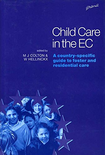 Child Care in the EC: A Country-specific Guide to Foster and Residential Care