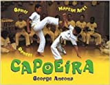Capoeira: Game! Dance! Martial Art! - George Ancona