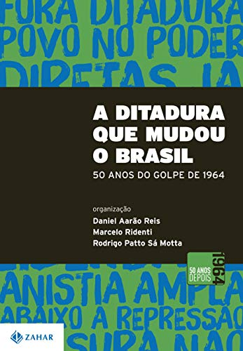 A Ditadura que mudou o Brasil: 50 anos do golpe de 1964