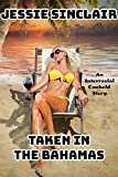 Taken In The Bahamas: An Interracial Cuckold Story