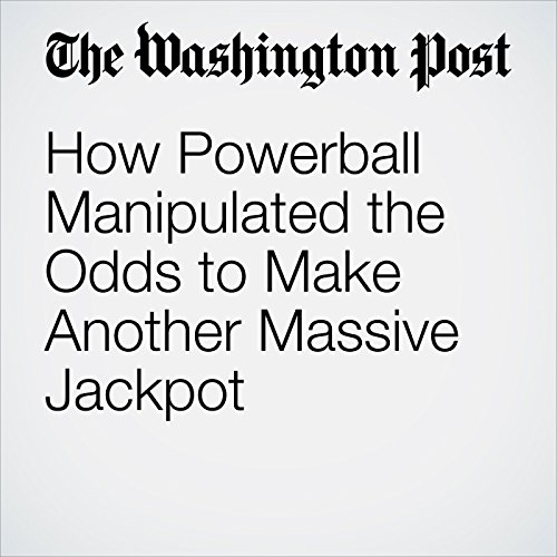 How Powerball Manipulated the Odds to Make Another Massive Jackpot copertina