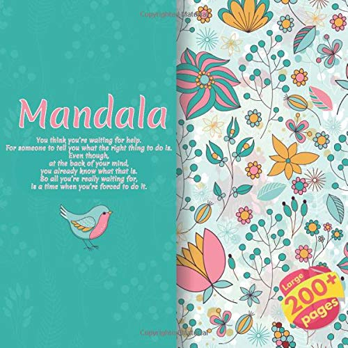 Mandala You think you're waiting for help. For someone to tell you what the right thing to do is. Even though, at the back of your mind, you already ... for, is a time when you're forced to do it.