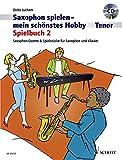 Saxophon spielen - mein schönstes Hobby: Spielbuch 2. 1-2 Tenor-Saxophone, Klavier ad libitum....